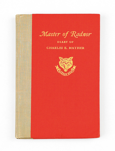 Master of Radnor Diary of Charles E. Mather, publi